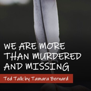 WE ARE MORE THAN MURDERED AND MISSING by Tamara Bernard - Lesson Plan
