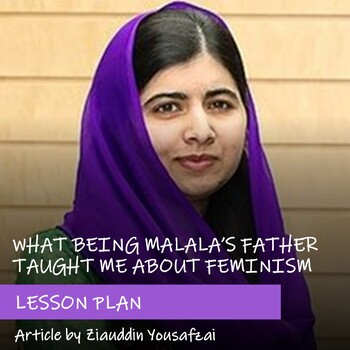 WHAT BEING MALALA'S FATHER TAUGHT ME ABOUT FEMINISM - Lesson Plan