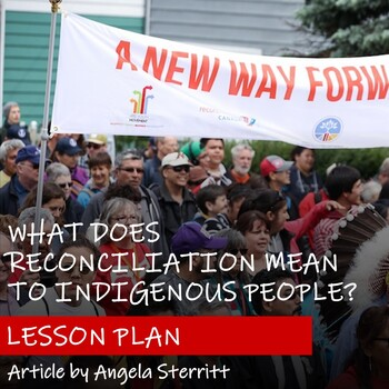 WHAT DOES RECONCILIATION MEAN TO INDIGENOUS PEOPLE? - Lesson Plan