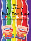 "Lesson Plan for use with ""Brush Your Little Pearly Whites"""