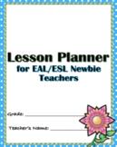 Lesson Planner for EAL/ESL Newbie Teachers
