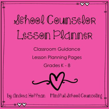 Classroom Guidance Organization Planner for School Counselors
