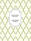 Lesson Planning:  Differentiated Instruction Lesson Planning Template and Guide
