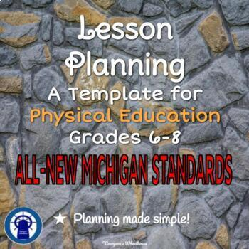 Lesson Planning Template for Physical Education Classes NEW MI Standards J.H.
