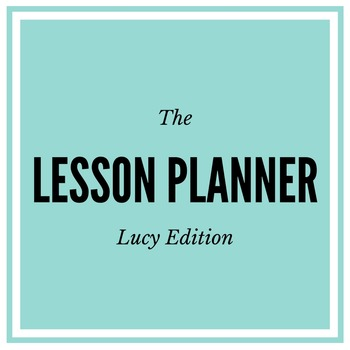 Lesson Planning Worksheet - The Lucy
