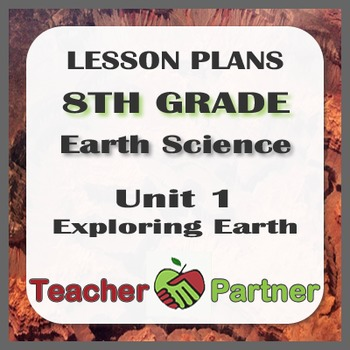 Lesson Plans: 8th Grade Earth Science Unit 1 Exploring Earth