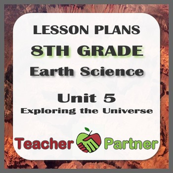 Lesson Plans: 8th Grade Earth Science Unit 5 Exploring the Universe
