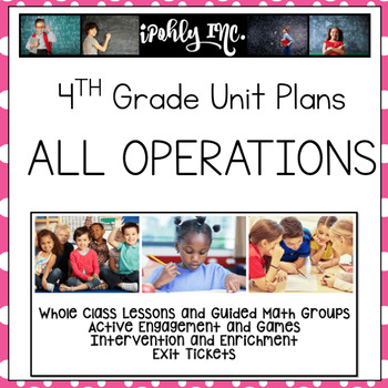 Lesson Plans All Operations  4.4A 4.4H 4.5A 4.5B 4.10A 4.10B