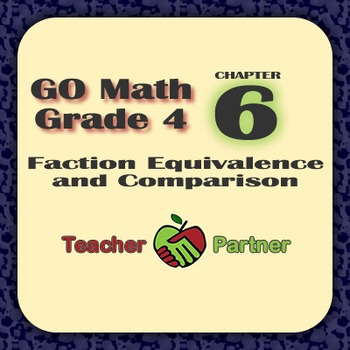 Lesson Plans: Go Math Grade 4 Chapter 6 - Fraction Equivalence and Comparison