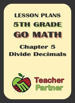 Lesson Plans: Go Math Grade 5 Chapter 5 - Divide Decimals ...