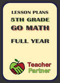 Lesson Plans: Go Math Grade 5 Full Year