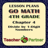 Lesson Plans: Go Math Grade 4 Chapter 4 - Divide by 1-Digit Numbers