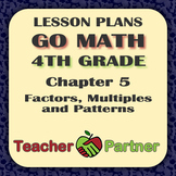 Lesson Plans: Go Math Grade 4 Chapter 5 - Factors, Multipl