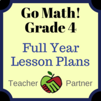Lesson Plans: Go Math Grade 4 Full Year