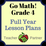 Lesson Plans: Go Math Grade 4 Full Year