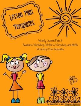 Lesson Plans: Weekly, Reader's Workshop, Writer's Workshop, and Math Workshop