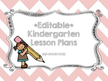 *Editable* Kindergarten Lesson Plans