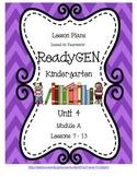 Lesson Plans for ReadyGEN Kindergarten Unit 4 A, Lessons 7-13