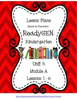 Lesson Plans for ReadyGEN Kindergarten Unit 5 A, Lessons 1-6