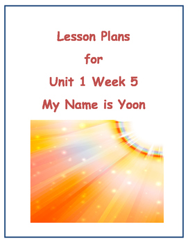 Treasures Lesson Plans for Unit 1 Week 5- My Name is Yoon