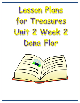Treasures Lesson Plans for Unit 2 Week 2- Dona Flor