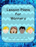 Lesson Plans to teach Manners