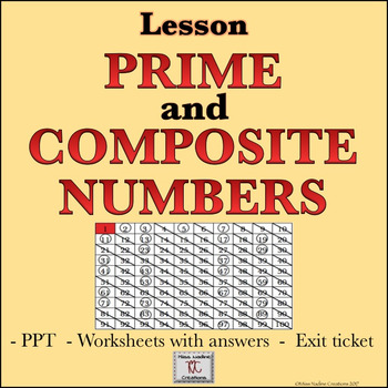 Lesson:Prime and Composite Numbers- PPT, Handouts,Exit Ticket, teaching notes