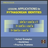 Trig Identities Lesson: Applications to Pythagorean Identi