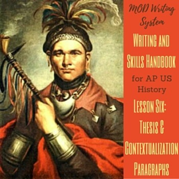 Lesson Six--Thesis & Contextualization Paragraphs from APUSH Writing & Skills HB