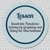 Lesson: Solving Quadratic Functions by Graphing & Using the Discriminant