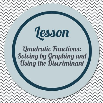 Lesson: Solving Quadratic Functions by Graphing & Using th