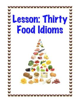 Lesson: Thirty Food Idioms