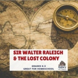 Lesson 3: Sir Walter Raleigh (Early American History/34 lessons)