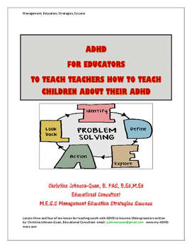 Lesson Three and Four of a Ten lesson Unit Plan on  Teaching Youth About ADHD