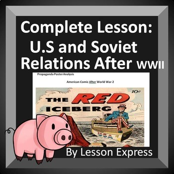 US and Soviet Union Relations after World War 2 -- Political Cartoon Lesson