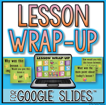 Lesson Wrap-Up Activity in Google Slides™