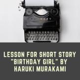 "Lesson for short story ""Birthday Girl"" by Haruki Murakami"