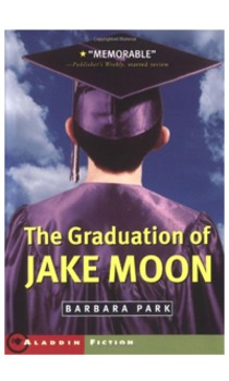 Lesson plans to teach The Graduation of Jake Moon by Barbara Park