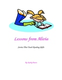 Lessons From Alivia - Stories That Teach Reading Skills -