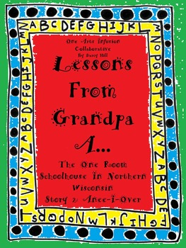 Lessons From Grandpa A...The One Room Schoolhouse: Anee-I-Over