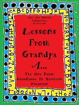 Lessons From Grandpa A...The One Room Schoolhouse In Northern Wisconsin