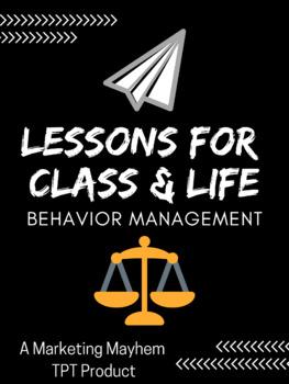 Lessons for Class & Life-Behavior Management