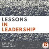 Lessons in Leadership Unit