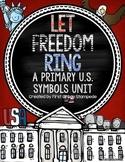Let Freedom Ring:  A Primary U.S. Symbols Unit
