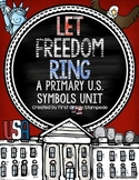 Let Freedom Ring:  A Primary U.S. Symbols Unit