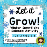 Winter Science Lab: Let It Grow! Snowflake Science Activity -  SMART- Grades 5-8