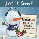Snowman ELA and Math Unit with Sequencing, Writing, Readin