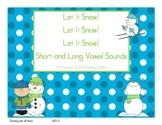 Let It Snow!  Let It Snow!  Let It Snow!  Short and Long Vowel Sounds