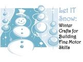 Let It Snow: Winter Crafts for Building Fine Motor Skills