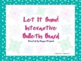 Let It Snow! Winter Interactive Bulletin Board